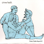 Crow Bait - Three Tickle Guys E.P.