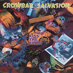 Crowbar Salvation - Kiss The Brain