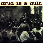 Crud Is A Cult - s/t