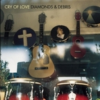 Cry Of Love - Diamonds & Debris