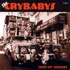 "Crybabys - ""Rock On"" Sessions"