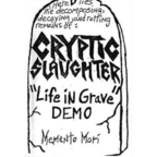 Cryptic Slaughter - Life In A Grave