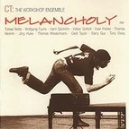 CT: The Workshop Ensemble - Melancholy