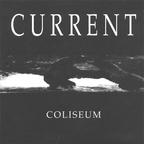 Current - Coliseum