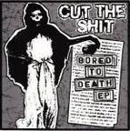 Cut The Shit - Bored To Death e.p.