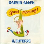 Daevid Allen - Good Morning!