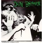 Dain Bramage - I Scream Not Coming Down