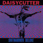 Daisycutter - Shithammer Deluxe