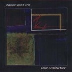 Damon Smith Trio - Color Architecture