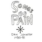 Dan Johnston - Songs Of Pain