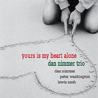 Dan Nimmer Trio - Yours Is My Heart Alone