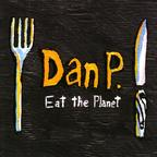 Dan P. - Eat The Planet