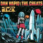 Dan Vapid And The Cheats - Two