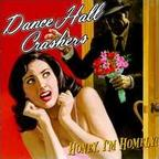 Dance Hall Crashers - Honey, I'm Homely