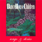 Dance House Children - Songs & Stories