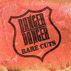 Danger Danger - Rare Cuts