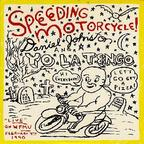 Daniel Johnston - Speeding Motorcycle!