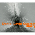 Daniel Levin Quartet - Blurry