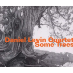 Daniel Levin Quartet - Some Trees