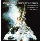Danielle Dax - Comatose-Non-Reaction · The Thwarted Pop Career Of Danielle Dax