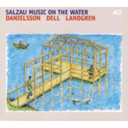 Danielsson Dell Landgren - Salzau Music On The Water