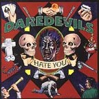 Daredevils - Hate You