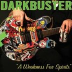 Darkbuster - A Weakness For Spirits
