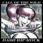 Dash Rip Rock - Call Of The Wild