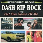 Dash Rip Rock - Dash Rip Rock ‎Sings Get You Some Of Me