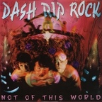 Dash Rip Rock - Not Of This World