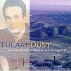 Dave Alvin - Tulare Dust · A Songwriters' Tribute To Merle Haggard