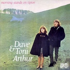 Dave & Toni Arthur - Morning Stands On Tiptoe