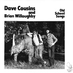 Dave Cousins And Brian Willoughby - Old School Songs