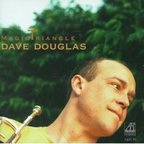 Dave Douglas - Magic Triangle
