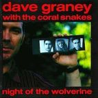 Dave Graney With The Coral Snakes - Night Of The Wolverine