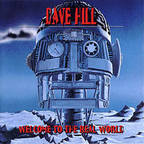 Dave Hill - Welcome To The Real World