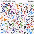 Dave Holland Big Band - Overtime