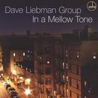 Dave Liebman Group - In A Mellow Tone
