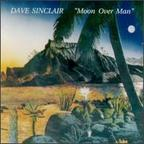 Dave Sinclair - Moon Over Man