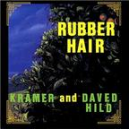 Daved Hild - Rubber Hair