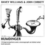 Davey Williams & John Corbett - Humdinger · 14 Improvisations And A Monograph On Failed Wind Instruments
