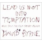 David Byrne - Lead Us Not Into Temptation · Young Adam
