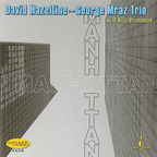 David Hazeltine ~ George Mraz Trio - Manhattan