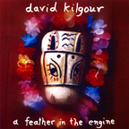 David Kilgour - A Feather In The Engine