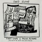 David Kilgour - First Steps & False Alarms (The Best Of The Worst - Home Demo's Of Demo's)