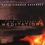 David Liebman Ensemble - John Coltrane's Meditations