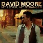 David Moore - My Lover, My Stranger