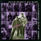 "David Murray Big Band - Conducted By Lawrence ""Butch"" Morris"