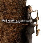 David Murray · Black Saint Quartet - Sacred Ground