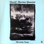 David Murray Quartet - Morning Song